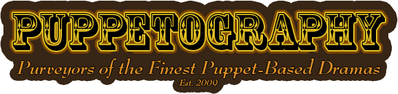 Puppetography - Purveyors of the Finest Puppet-Based Dramas